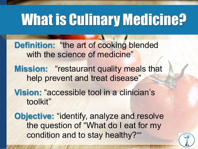 Culinary Medicine: Just What the Doctor Ordered